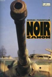 Noir Canon. Memoires D'Un Marchand D'Armes. - Couverture - Format classique