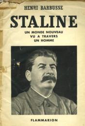 Staline. Un Monde Nouveau, Vu A Travers Un Homme. - Couverture - Format classique