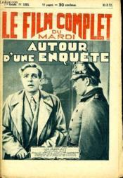 Le Film Complet Du Mardi N° 1215 - 11e Annee - Autour D'Une Enquete - Couverture - Format classique