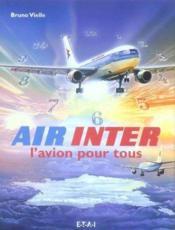 Air Inter, L'Avion Pour Tous - Couverture - Format classique