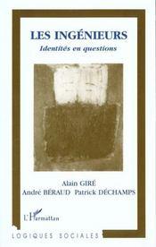 Les Ingenieurs ; Identites En Questions - Intérieur - Format classique