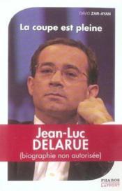 Delarue ; La Coupe Est Pleine - Couverture - Format classique