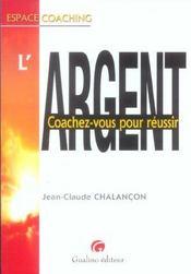 Argent, Coachez Vous Pour Reussir - Intérieur - Format classique