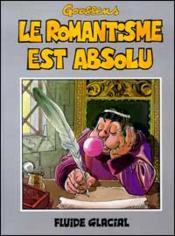 Le Romantisme Est Absolu - Couverture - Format classique