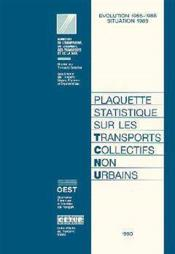 Plaquette Statistique Sur Les Transports Collectifs Non Urbains (Evolution 1985 1988) - Couverture - Format classique