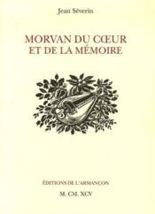 Morvan du coeur et de la mémoire - Couverture - Format classique