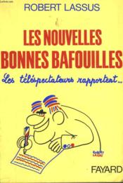 Les Nouvelles Bonnes Bafouilles. Les Telespectateurs Rapportent. - Couverture - Format classique