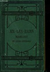 Aix-Les-Bains, Marlioz Et Leurs Environs. - Couverture - Format classique