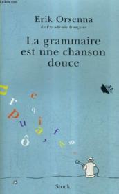 La grammaire est une chanson douce - Couverture - Format classique