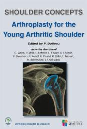 Vente livre :  Shoulder concepts ; arthroplasty for the young arthritic shoulder  - Boileau P - Pascal Boileau - Pascal Boileau