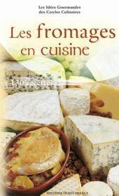 Les Fromages En Cuisine - Couverture - Format classique