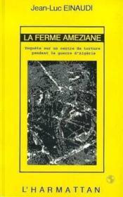 La ferme Améziane ; enquête sur un centre de torture pendant la guerre d'Algérie - Couverture - Format classique