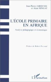 L'école primaire en Afrique ; analyse pédagogique et économique - Couverture - Format classique