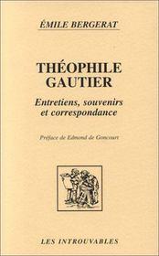 Theophile Gautier ; Entretiens, Souvenirs Et Correspondance - Intérieur - Format classique