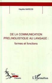 De La Communication Prelinguistique Au Langage ; Formes Et Fonctions - Intérieur - Format classique