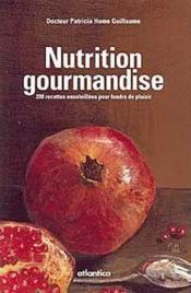 Nutrition gourmandise ; 200 recettes ensoleillées pour fondre de plaisir - Couverture - Format classique