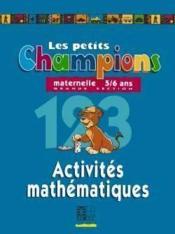 Les petits champions/activites mathematiques - grande section - Couverture - Format classique