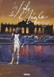 Les Fils De L'Aigle T.8 ; Vienne A Feu Et A Coeur - Couverture - Format classique