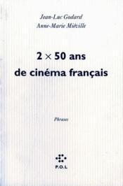 Deux fois cinquante ans de cinéma français - Couverture - Format classique