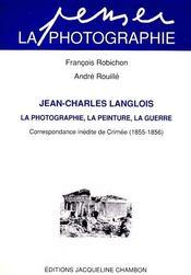 Jean-Charles Langlois , La Photographie , La Peinture , La Guerre - Intérieur - Format classique