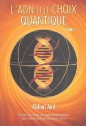 Guide pratique de reprogrammation des treize hélices au point zéro t.2 ; l'ADN et le choix quantique - Couverture - Format classique
