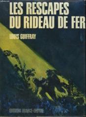 Les Rescapes Du Rideau De Fer. - Couverture - Format classique
