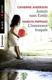 Jamais sans Emily ; l'innocence traquée  - Catherine Anderson - Marilyn Pappano