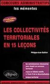 Les Collectivites Territoriales En 15 Lecons Les Mementos Concours Administratifs Nouvelle Edition - Couverture - Format classique