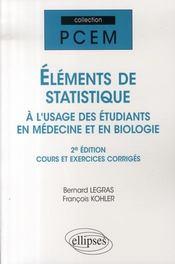Éléments de statistique à l'usage des étudiants en médecine et en biologie ; cours exercices (2e édition) - Intérieur - Format classique