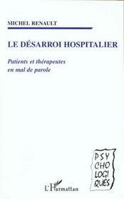 Le Desarroi Hospitalier ; Patients Et Therapeutes En Mal De Parole - Intérieur - Format classique