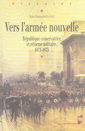 Vers L Armee Nouvelle. L Etat Et La Defense Au Lendemain De La Defaite De 1870 - Intérieur - Format classique