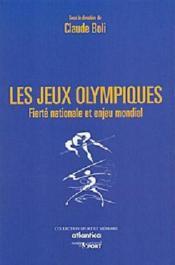 Les jeux olympiques ; fierté nationale et enjeu mondial - Couverture - Format classique