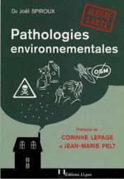 Pathologies environnementales ; alerte santé - Couverture - Format classique