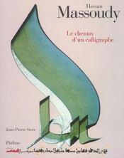 Hassan Massoudy Le Chemin D Un Calligraphe - Intérieur - Format classique