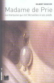 Madame De Prie, La Marquise Qui Mit Versailles A Ses Pieds - Intérieur - Format classique