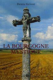 La Bourgogne mystique - Couverture - Format classique