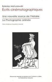 Écrits cinématographiques ; une nouvelle source de l'histoire ; la photographie animée - Intérieur - Format classique