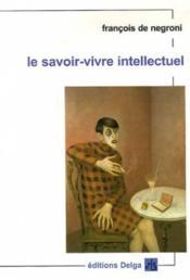 Le savoir-vivre intellectuel - Couverture - Format classique