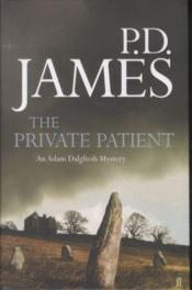 Vente livre :  The private patient ; an Adam Dalgliesh mystery  - Phyllis Dorothy James