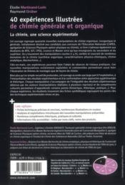 Quarante expériences illustrées de chimie générale, organique ; la chimie, une science expérimentale ; cours et exercices corrigés - 4ème de couverture - Format classique