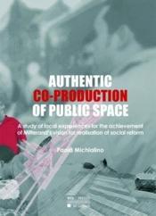 Authentic Co-Production Of Public Space - Couverture - Format classique