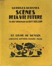 Scenes De La Vie Future. 30 Bois Originaux De Guy Dollian. Le Livre De Demain N° 139. - Couverture - Format classique