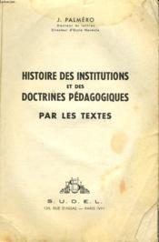 Histoire Des Institutions Et Des Doctrines Pedagogiques Par Les Textes. - Couverture - Format classique