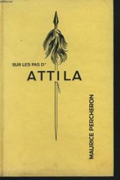 Sur Les Pas D'Attila - Couverture - Format classique
