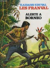 Les Franval - Alerte A Borneo - Couverture - Format classique