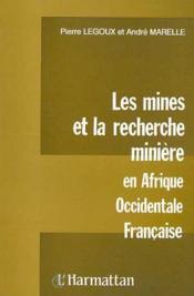 Les mines et la recherche minère ; en Afrique occidental française - Couverture - Format classique