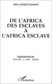 De l'Africa des esclaves à l'Africa esclave ; mémorandum pour l'an 3000 - Couverture - Format classique