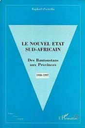 Le Nouvel Etat Sud-Africain ; Des Bantoustans Aux Provinces - Intérieur - Format classique