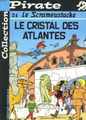 Le Scrameustache T.24 ; Le Cristal Des Atlantes - Couverture - Format classique