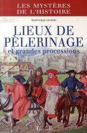 Les mystères de l'histoire ; lieux de pèlerinage et grandes processions - Intérieur - Format classique